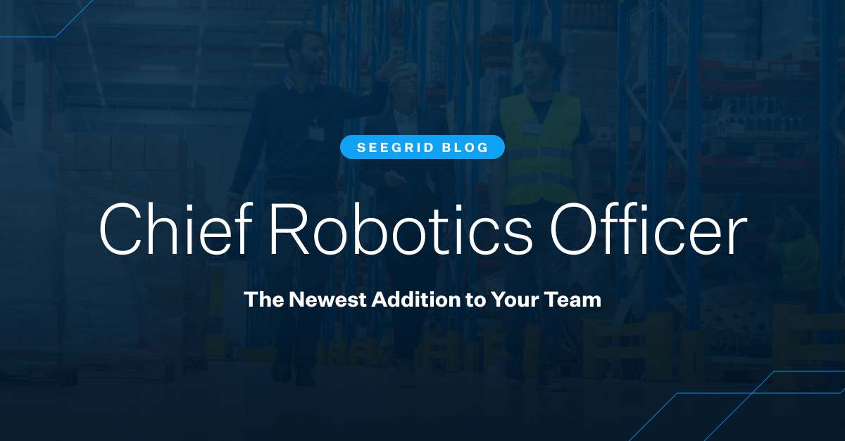 Chief Robotics Officer: the newest addition to your team for automation and AMRs