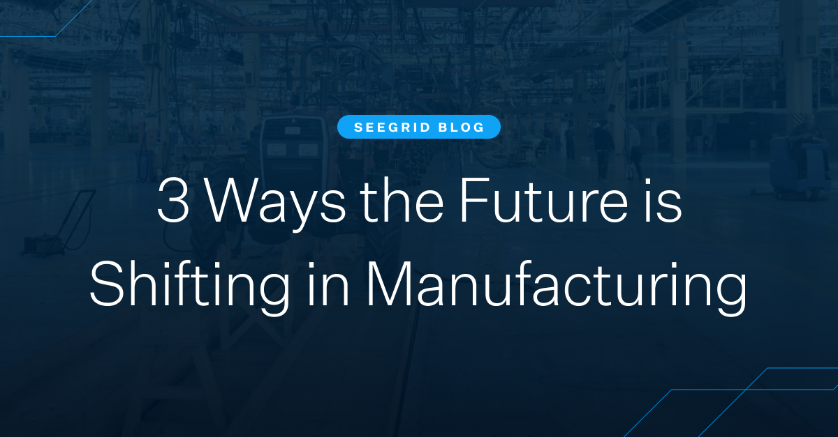 3 ways the future is shifting for manufacturing facilities