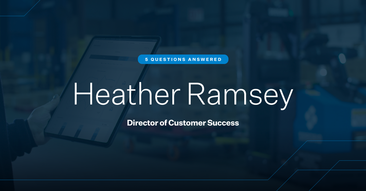 5 Questions answered with Heather Ramsey, Director of Customer Success