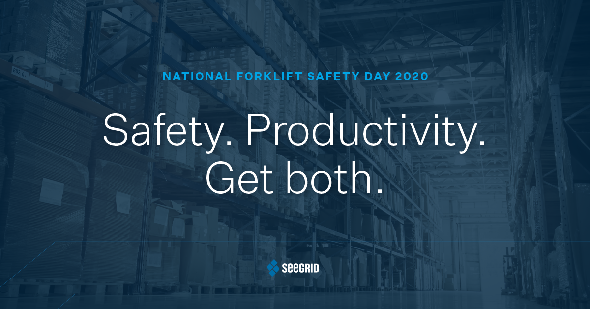 National Forklift Safety Day 2020: Safety. Productivity. Get Both with Seegrid.