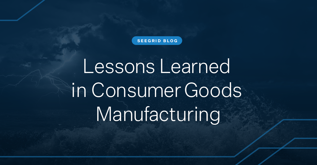 Lessons Learned in Consumer Goods Manufacturing