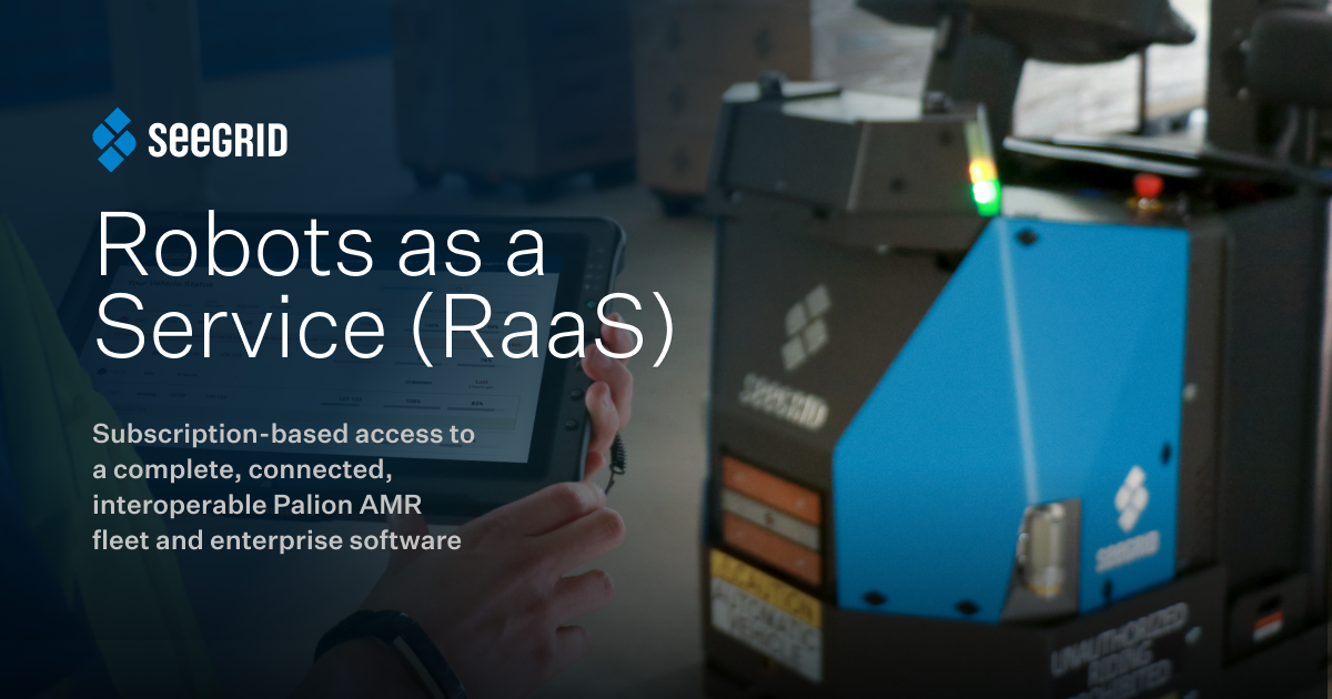 Seegrid adds Robots as a Service (RaaS) subscription model