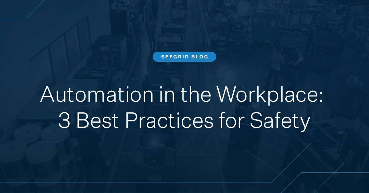 Automation in the Workplace: 3 Best Practices for Safety
