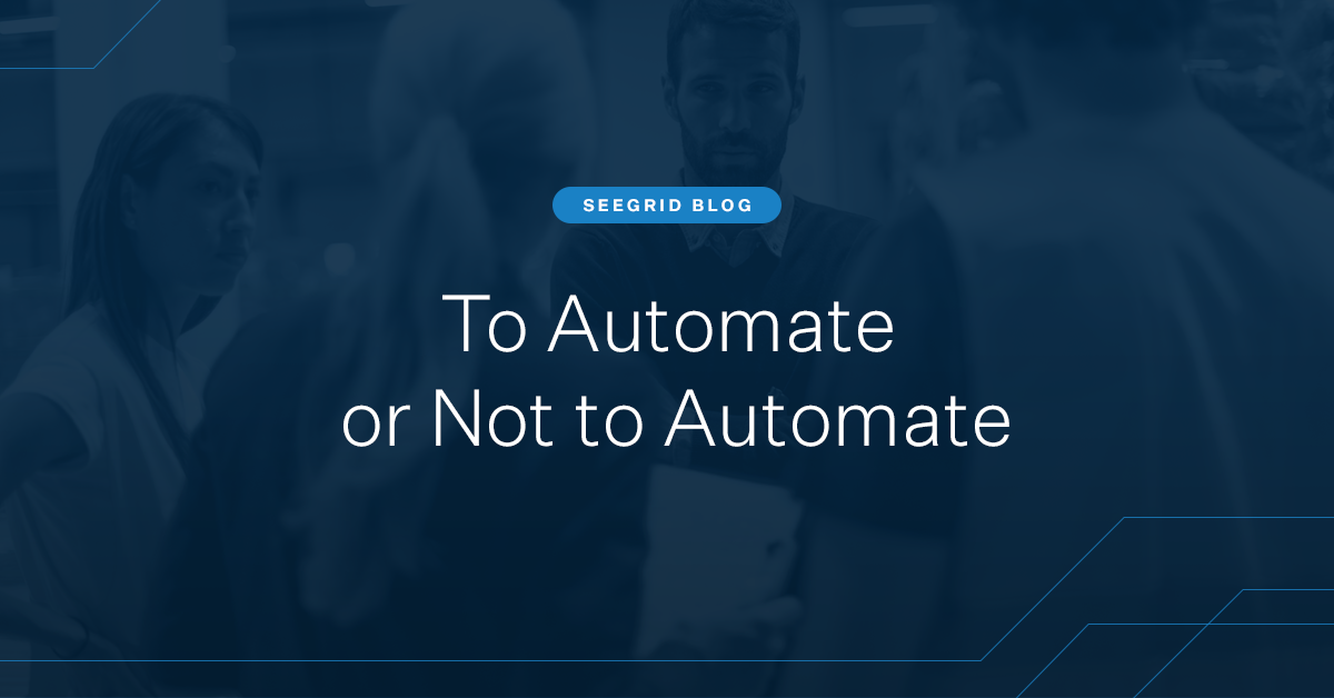 To Automate or Not to Automate: 5 Advantages of Automation
